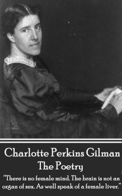 The Poetry Of Charlotte Perkins Gilman by Charlotte   Perkins Gilman from Vearsa in Language & Dictionary category