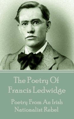 The Poetry Of Francis Ledwidge by Francis  Ledwidge from Vearsa in Language & Dictionary category