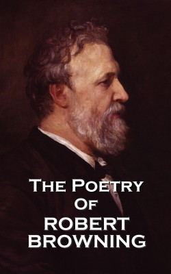 The Poetry of Robert Browning by Robert Browning from Vearsa in Language & Dictionary category