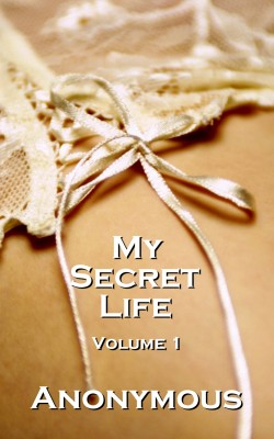 My Secret Life Volume 1 by Author Anonymous from Vearsa in General Novel category