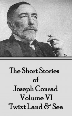 The Short Stories of Joseph Conrad - Volume IV - 'Twixt Land & Sea by Joseph Conrad from Vearsa in General Novel category
