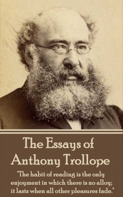 The Essays of Anthony Trollope by Anthony Trollope from Vearsa in Language & Dictionary category