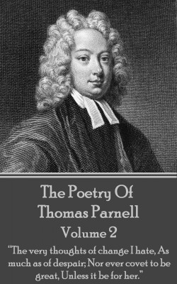 The Poetry of Thomas Parnell - Volume II by Thomas Parnell from Vearsa in Language & Dictionary category