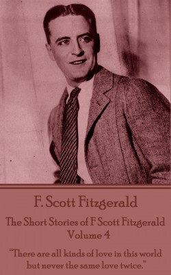 The Short Stories of F Scott Fitzgerald - Volume 4 by F. Scott Fitzgerald from Vearsa in General Novel category