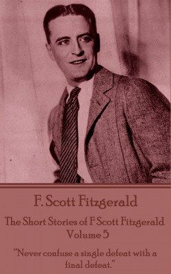 The Short Stories of F Scott Fitzgerald - Volume 5 by F. Scott Fitzgerald from Vearsa in General Novel category
