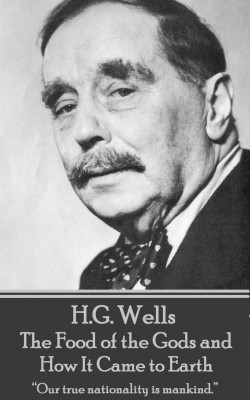 The Food of the Gods and How It Came to Earth by H.G. Wells from Vearsa in General Novel category
