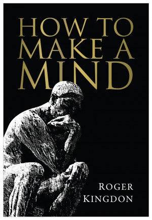 How To Make A Mind by Kingdon Roger from Vearsa in General Novel category