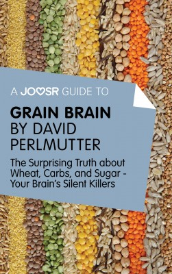 A Joosr Guide to... Grain Brain by David Perlmutter by Joosr from Vearsa in Recipe & Cooking category