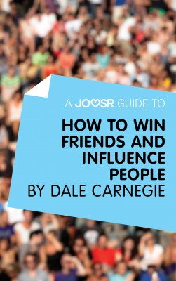 A Joosr Guide to... How to Win Friends and Influence People by Dale Carnegie by Joosr from Vearsa in Family & Health category
