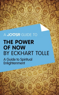 A Joosr Guide to... The Power of Now by Eckhart Tolle by Joosr from Vearsa in Motivation category