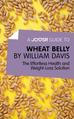 A Joosr Guide to... Wheat Belly by William Davis by Joosr from Vearsa in Recipe & Cooking category