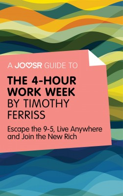 A Joosr Guide to... The 4-Hour Work Week by Timothy Ferriss by Joosr from Vearsa in Business & Management category