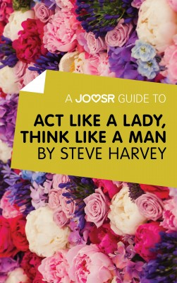 A Joosr Guide to... Act Like a Lady, Think Like a Man by Steve Harvey by Joosr from Vearsa in Family & Health category