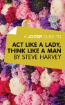 A Joosr Guide to... Act Like a Lady, Think Like a Man by Steve Harvey by Joosr from  in  category