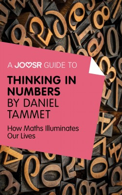 A Joosr Guide to... Thinking in Numbers by Daniel Tammet by Joosr from Vearsa in General Novel category