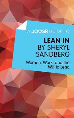A Joosr Guide to... Lean In by Sheryl Sandberg by Joosr from Vearsa in Business & Management category