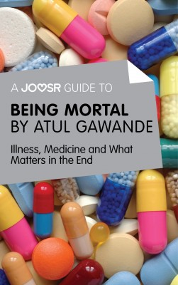 A Joosr Guide to... Being Mortal by Atul Gawande by Joosr from  in  category