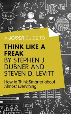 A Joosr Guide to... Think Like a Freak by Stephen J. Dubner and Steven D. Levitt by Joosr from  in  category