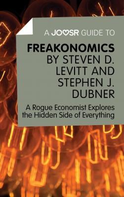 A Joosr Guide to… Freakonomics by Steven D. Levitt & Stephen J. Dubner by Joosr from Vearsa in Business & Management category