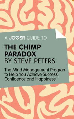 A Joosr Guide to… The Chimp Paradox by Steve Peters by Joosr from Vearsa in Motivation category
