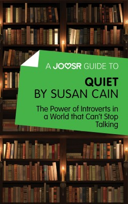 A Joosr Guide to… Quiet by Susan Cain by Joosr from Vearsa in Business & Management category
