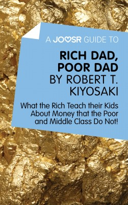 A Joosr Guide to… Rich Dad, Poor Dad by Robert T. Kiyosaki by Joosr from Vearsa in Business & Management category