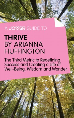 A Joosr Guide to… Thrive by Arianna Huffington by Joosr from Vearsa in Motivation category