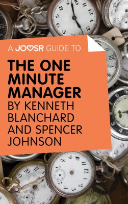 A Joosr Guide to… The One Minute Manager by Kenneth Blanchard & Spencer Johnson by Joosr from Vearsa in Business & Management category