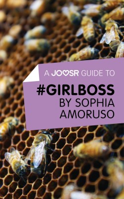 A Joosr Guide to… #GIRLBOSS by Sophia Amoruso by Joosr from Vearsa in Business & Management category