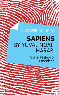 A Joosr Guide to… Sapiens by Yuval Noah Harari by Joosr from Vearsa in History category
