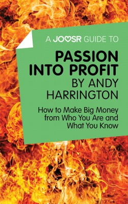 A Joosr Guide to… Passion into Profit by Andy Harrington by Joosr from Vearsa in Business & Management category