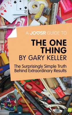 A Joosr Guide to... The One Thing by Gary Keller by Joosr from Vearsa in Motivation category