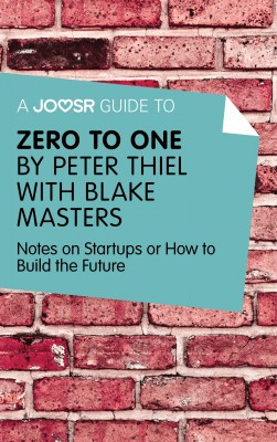 A Joosr Guide to... Zero to One by Peter Thiel by Joosr from Vearsa in Business & Management category