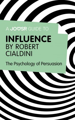 A Joosr Guide to... Influence by Robert Cialdini by Joosr from Vearsa in Motivation category