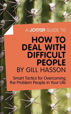A Joosr Guide to... How to Deal with Difficult People by Gill Hasson by Joosr from Vearsa in Business & Management category