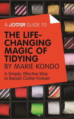 A Joosr Guide to... The Life-Changing Magic of Tidying by Marie Kondo by Joosr from Vearsa in Motivation category