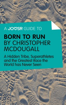 A Joosr Guide to... Born to Run by Christopher McDougall by Joosr from Vearsa in Family & Health category