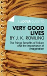 A Joosr Guide to... Very Good Lives by J. K. Rowling by Joosr from Vearsa in Motivation category