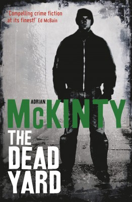The Dead Yard by Adrian McKinty from Vearsa in General Novel category