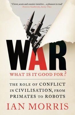 War: What is it good for? by Ian Morris from Vearsa in History category