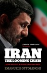 Iran: the Looming Crisis by Emanuele Ottolenghi from  in  category