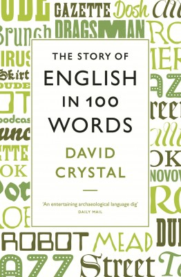 The Story of English in 100 Words by David Crystal from Vearsa in Language & Dictionary category