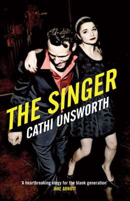 The Singer by Cathi Unsworth from Vearsa in General Novel category