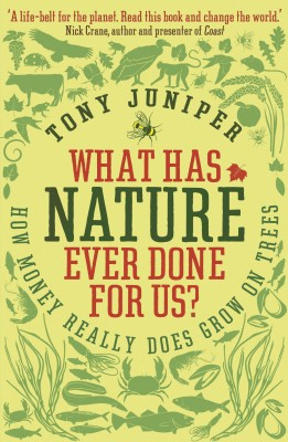 What Has Nature Ever Done For Us? by Tony Juniper from Vearsa in Science category