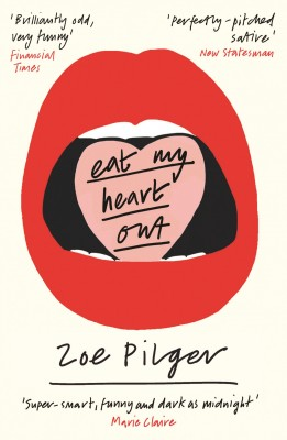 Eat My Heart Out by Zoe Pilger from Vearsa in General Novel category