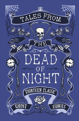 Tales from the Dead of Night: Thirteen Classic Ghost Stories by Various from Vearsa in General Novel category