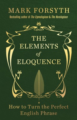 The Elements of Eloquence by Mark Forsyth from Vearsa in Language & Dictionary category