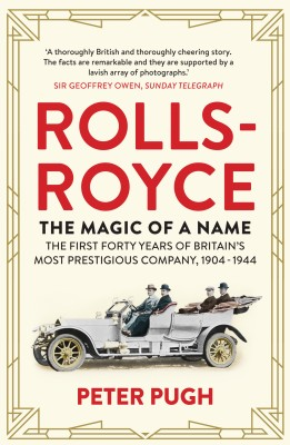 Rolls-Royce: The Magic of a Name by Peter Pugh from  in  category