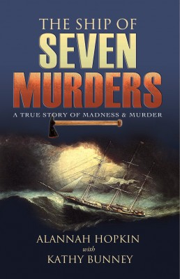 The Ship of Seven Murders – A True Story of Madness & Murder by Kathy Bunney from  in  category