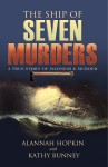 The Ship of Seven Murders – A True Story of Madness & Murder